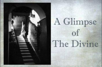 """A Glimpse of The Divine"" (video)"