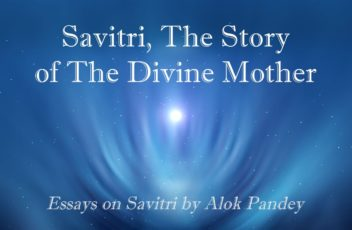 03 Savitri, the Story of the Divine Mother