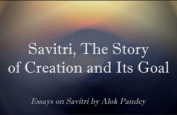 04 Savitri, The story of Creation and its goal
