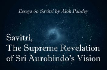 06 Savitri, The Supreme Revelation of Sri Aurobindo's Vision