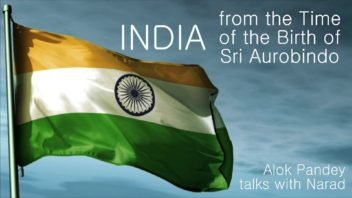 India from the Time of the Birth of Sri Aurobindo