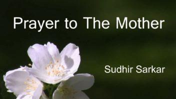 Prayer to The Mother - Sudhir Sarkar