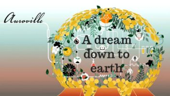 2015 Aurovile A Dream Down to Earth - Serena Aurora for OutReach Media Auroville
