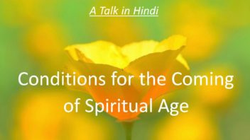 Conditions for the coming of Spiritual Age n