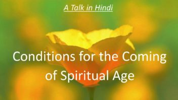 Conditions for the coming of Spiritual Age nn