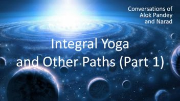 Integral Yoga and Other Paths Part 1