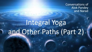 Integral Yoga and Other Paths Part 2