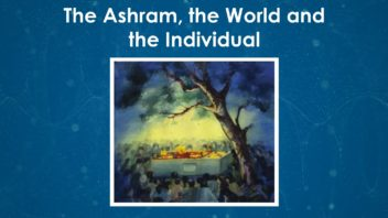 The Ashram the World and Individual m