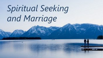 Spiritual Seeking and Marriage