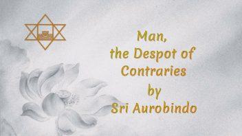 72 Man, the Despot of Contraries