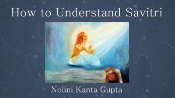 How to Understand Savitri 1