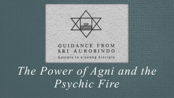 18. The Power of Agni and the Psychic Fire