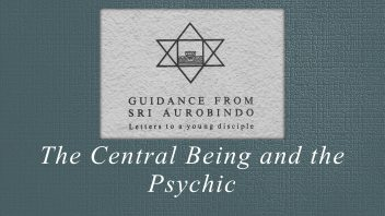 20. The Central Being and the Psychic