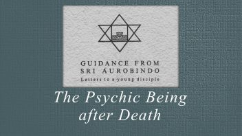 21. The Psychic Being after Death