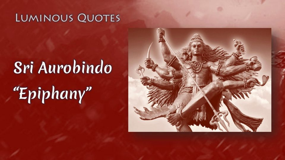"""Epiphany"", a poem by Sri Aurobindo"