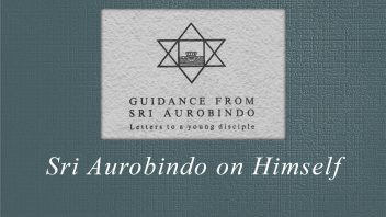 34. Sri Aurobindo on Himself