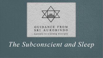 41. The Subconscient and Sleep