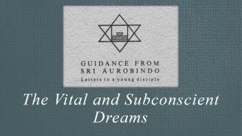 42. The Vital and Subconscient Dreams