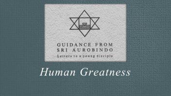 47. Human Greatness