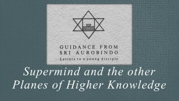 49. Supermind and the other Planes of Higher Knowledge