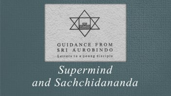 51. Supermind and Sachchidananda
