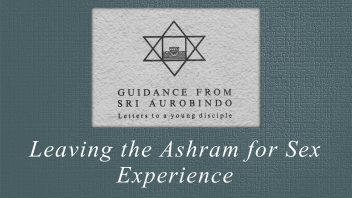 16. Leaving the Ashram for Sex Experience