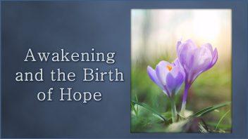 Awakening and the Birth of Hope