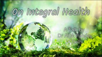 On Integral Health - a talk in Delhi 1