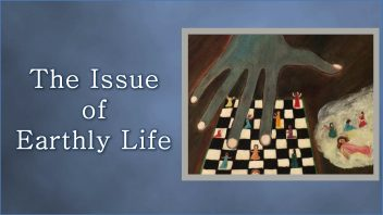 The Issue of Earthly Life sn
