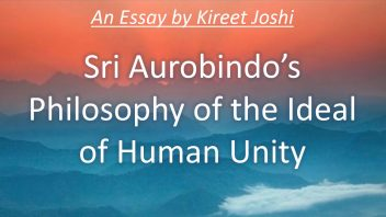 Sri Aurobindo's Philosophy of the Ideal of Human Unity - Kireet Joshi