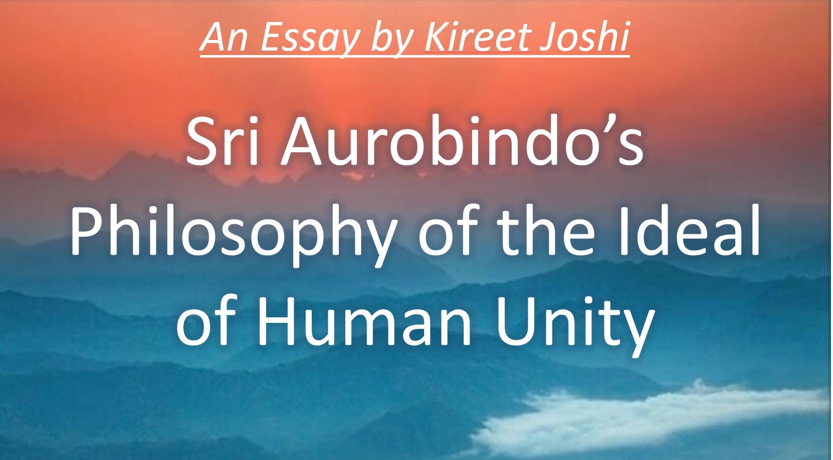 Sri Aurobindo's Philosophy of the Ideal of Human Unity