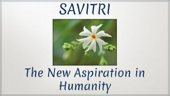 Savitri - The New Aspiration in Humanity alt f
