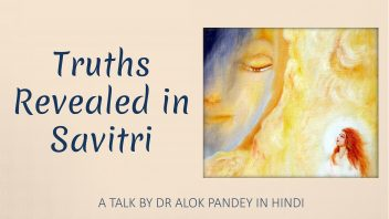 Truths Revealed in Savitri