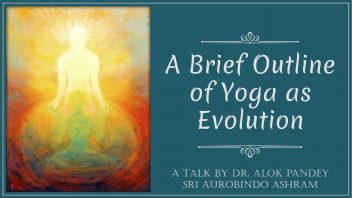 A Brief Outline of Yoga as Evolution