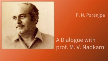 A Dialogue with Prof Nadkarni a