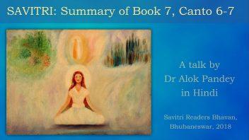 SAVITRI Summary of Book 7 Canto 6-7