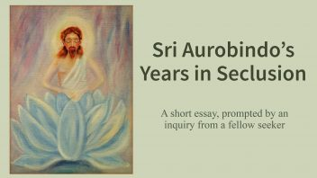Sri Aurobindo's Years in Seclusion m
