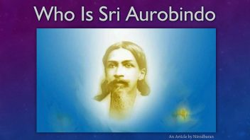 Who is Sri Aurobindo m