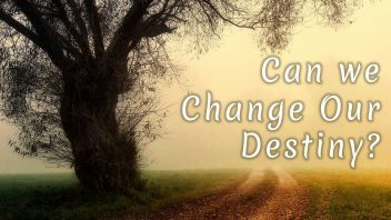 Can we change our destiny M
