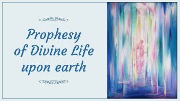Prophesy of Divine Life upon earth 1080