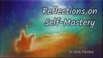 Reflectrions on Self Mastery