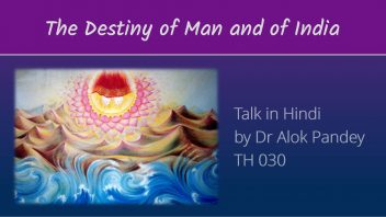 TH 030 The Destiny of Man and of India