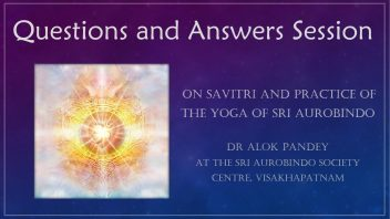 2019 12 Q&A on Savitri and Practice of the Yoga of Sri Aurobindo