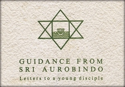 Guidance from Sri Aurobindo