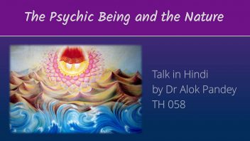 TH 058 The Psychic Being and the Nature 1080