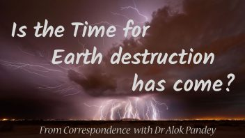 Is The Time for Earth Destruction has Come