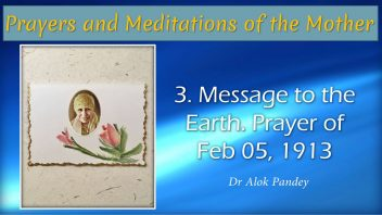 PM 003 Message to the Earth, Prayer of Feb 05, 1913