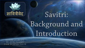 SVH 01 Savitri - Background and Introduction