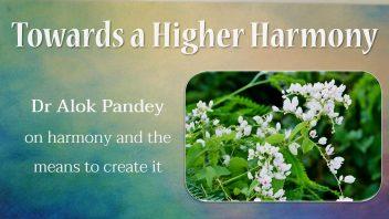 Towards a Higher Harmony m