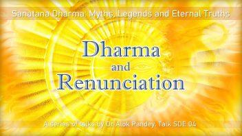 SDE 04 Dharma and Renunciation